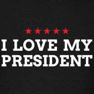 I LOVE MY PRESIDENT Long Sleeve Shirts - Men's T-Shirt