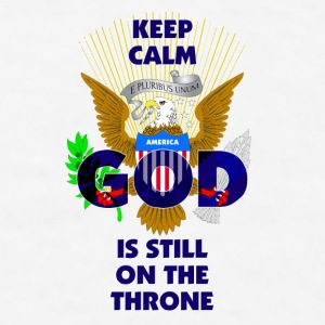 Keep Calm America God Is Still On The Throne Mugs & Drinkware - Men's T-Shirt