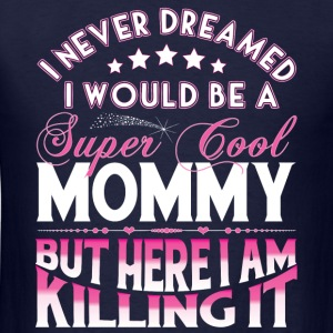 Super Cool Mommy... Long Sleeve Shirts - Men's T-Shirt