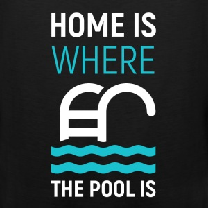 Home is where the pool is - Men's Premium Tank