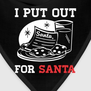 I Put Out for Santa Christmas T-Shirt T-Shirts - Bandana