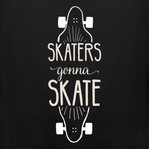Skaters gonna skate - Men's Premium Tank