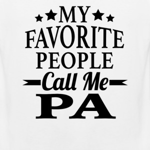 My Favorite People Call Me Pa - Men's Premium Tank