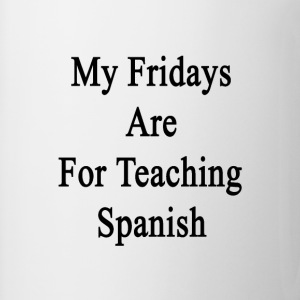 my_fridays_are_for_teaching_spanish T-Shirts - Coffee/Tea Mug