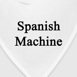 spanish_machine T-Shirts - Bandana