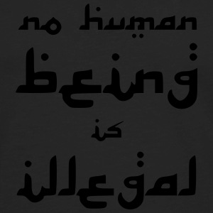 No Human Being is Illegal T-Shirts - Men's Premium Long Sleeve T-Shirt