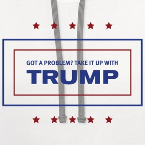 Take it up with Trump! White - Contrast Hoodie
