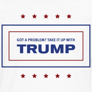 Take it up with Trump! White - Men's Premium Long Sleeve T-Shirt