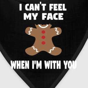 I Can't Feel My Face When I'm With You T-Shirts - Bandana