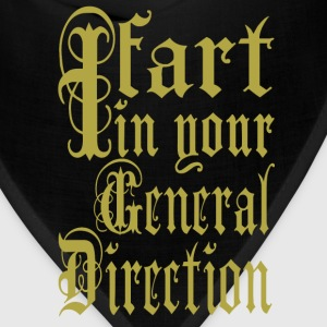 I Fart In Your General Direction T-Shirts - Bandana