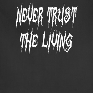 Beetle Juice - Never Trust The Living T-Shirts - Adjustable Apron