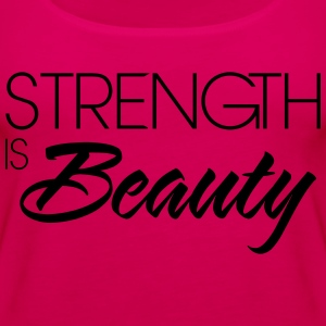 Strength is beauty T-Shirts - Women's Premium Tank Top
