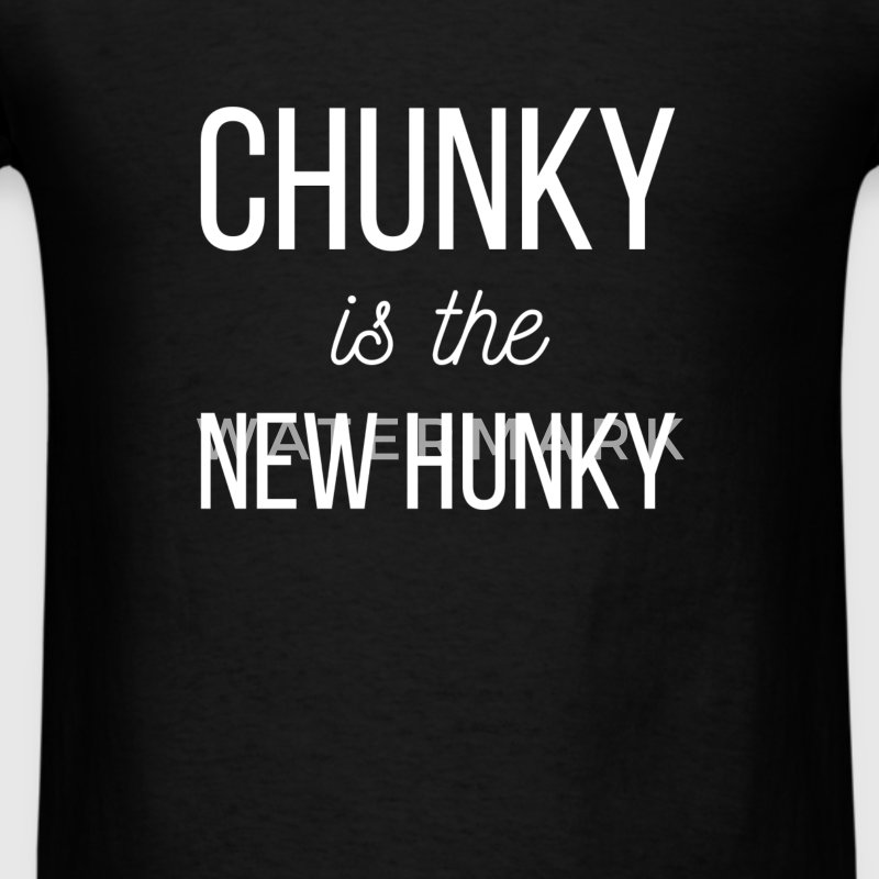 Chunky is the new hunky - Men's T-Shirt