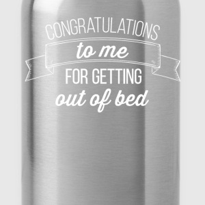 Congratulations to me for getting out of bed   - Water Bottle