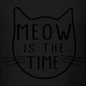 Meow is the time Tanks - Men's T-Shirt