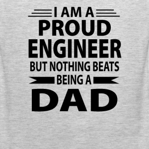 Proud Engineer But Nothing Beats Being A Dad - Men's Premium Tank