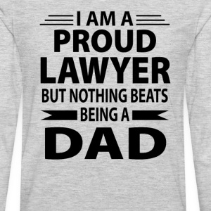 Proud Lawyer But Nothing Beats Being A Dad - Men's Premium Long Sleeve T-Shirt