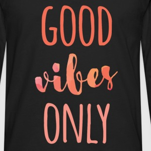 Good vibes only - Men's Premium Long Sleeve T-Shirt
