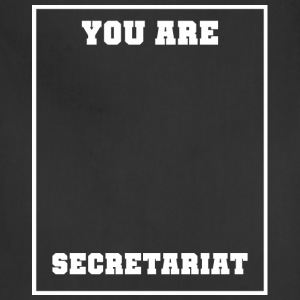 You Are Secretariat - Adjustable Apron