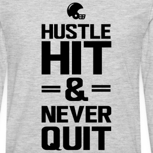 Hustle hit and never quit T-Shirts - Men's Premium Long Sleeve T-Shirt