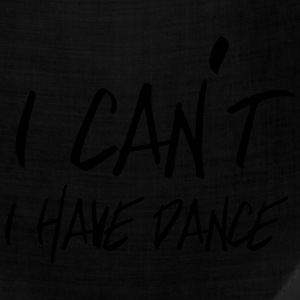 I can't. I have dance T-Shirts - Bandana