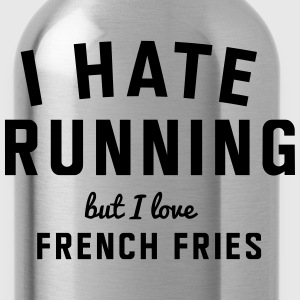 I hate running but I love french fries T-Shirts - Water Bottle