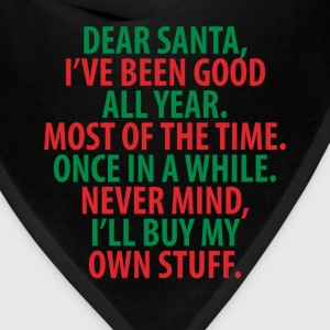 Santa, I've Been Good All Year Holiday Christmas T-Shirts - Bandana