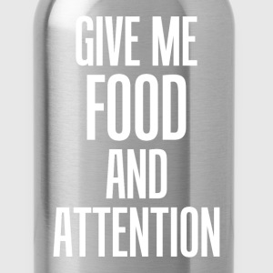 Give Me Food and Attention Eating Funny T-Shirt T-Shirts - Water Bottle