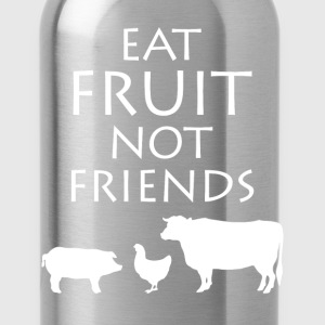 Eat Fruit Not Friends Vegetarian Vegan T-Shirt T-Shirts - Water Bottle
