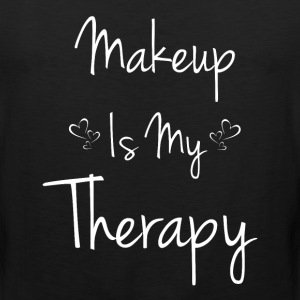 Makeup is My Therapy Beautician Cosmetics T-Shirt T-Shirts - Men's Premium Tank