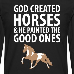 God Created Horses Painted the Good Ones T-Shirt T-Shirts - Men's Premium Long Sleeve T-Shirt