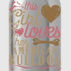 This Girl Loves Her American Bulldog T-Shirts - Water Bottle