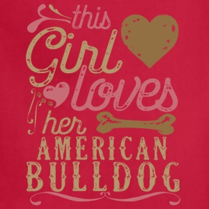 This Girl Loves Her American Bulldog T-Shirts - Adjustable Apron