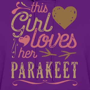 This Girl Loves Her Parakeet Parrot Budgerigar T-Shirts - Women's Hoodie