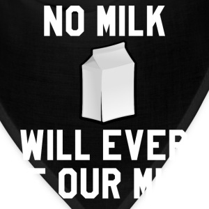 Billy Madison - No Milk Will Ever Be Our Milk T-Shirts - Bandana