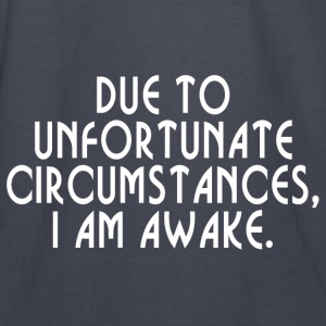 UNFORTUNATE CIRCUMSTANCE Hoodies - Kids' Long Sleeve T-Shirt