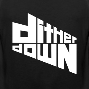 Dither Down - Men's Premium Tank