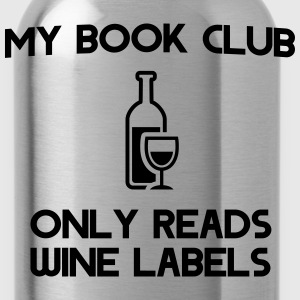 My book club only reads wine labels T-Shirts - Water Bottle