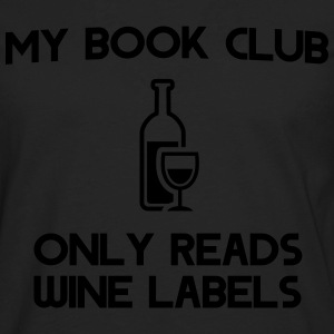 My book club only reads wine labels T-Shirts - Men's Premium Long Sleeve T-Shirt