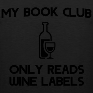 My book club only reads wine labels T-Shirts - Men's Premium Tank