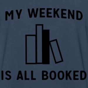 My weekend is all booked Tanks - Men's Premium Long Sleeve T-Shirt