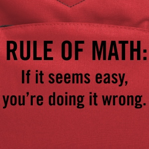 Rule of math. If it seems easy doing it wrong T-Shirts - Computer Backpack
