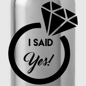i said yes! T-Shirts - Water Bottle