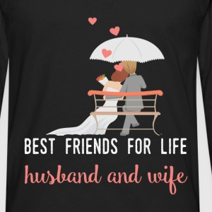 Best friends for life husband and wife - Men's Premium Long Sleeve T-Shirt