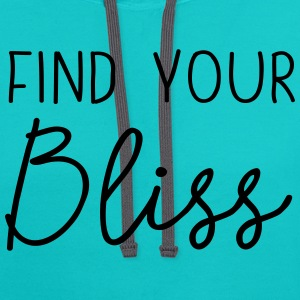 Find your bliss T-Shirts - Contrast Hoodie