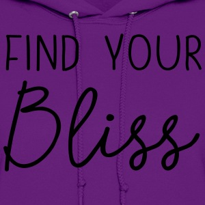 Find your bliss T-Shirts - Women's Hoodie