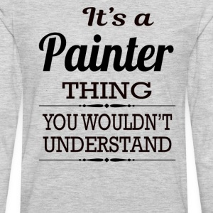 It's A Painter Thing You Wouldn't Understand - Men's Premium Long Sleeve T-Shirt