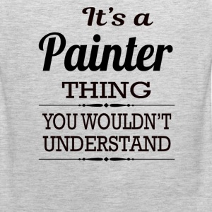 It's A Painter Thing You Wouldn't Understand - Men's Premium Tank