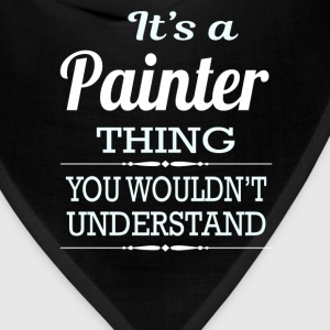 It's A Painter Thing You Wouldn't Understand - Bandana