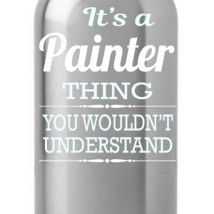 It's A Painter Thing You Wouldn't Understand - Water Bottle